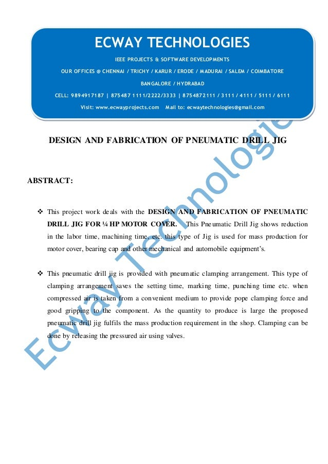 DESIGN AND FABRICATION OF PNEUMATIC DRILL JIG ABSTRACT:  This project work deals with the DESIGN AND FABRICATION OF PNEUM...