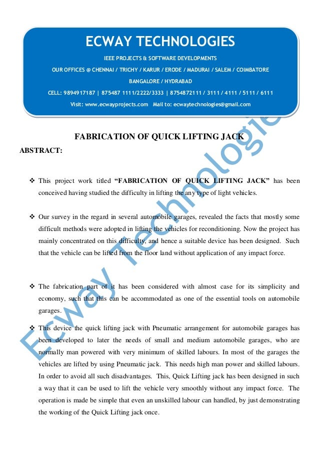 "FABRICATION OF QUICK LIFTING JACK ABSTRACT:  This project work titled ""FABRICATION OF QUICK LIFTING JACK"" has been concei..."