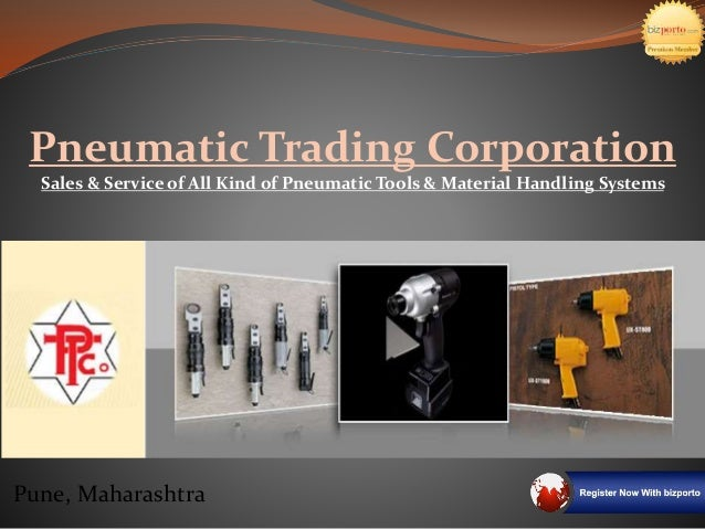 Pune, Maharashtra Pneumatic Trading Corporation Sales & Service of All Kind of Pneumatic Tools & Material Handling Systems
