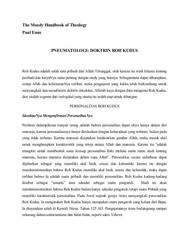 The Moody Handbook of TheologyPaul Enns                   PNEUMATOLOGI: DOKTRIN ROH KUDUSRoh Kudus adalah salah satu priba...