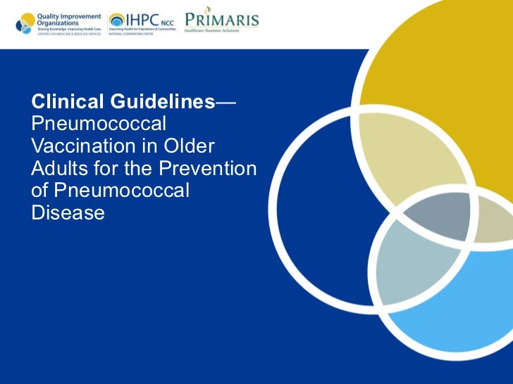 Clinical Guidelines—PneumococcalVaccination in OlderAdults for the Preventionof PneumococcalDisease