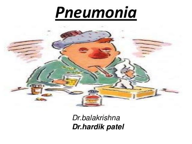 Pneumonia Dr.balakrishna Dr.hardik patel