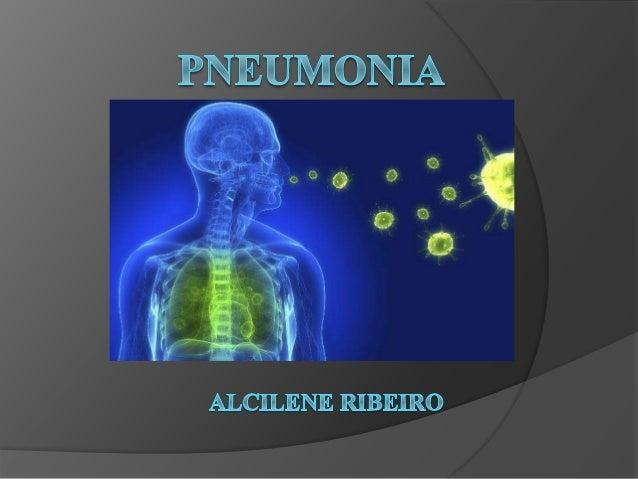 O que é pneumonia?  São infecções que se instalam nos pulmões, órgãos duplos localizados um de cada lado da caixa torácic...