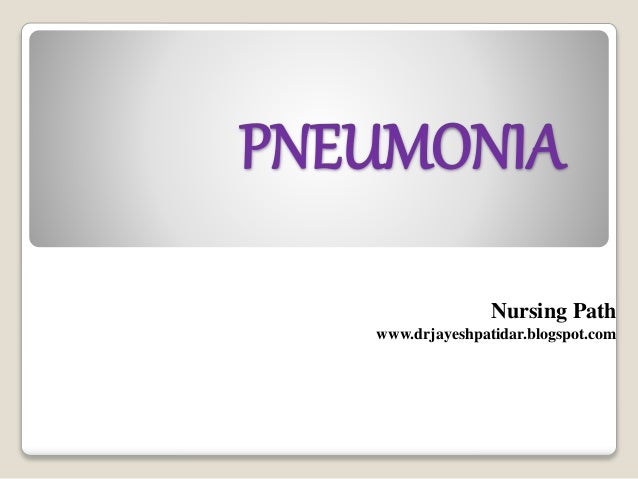 PNEUMONIA Nursing Path www.drjayeshpatidar.blogspot.com