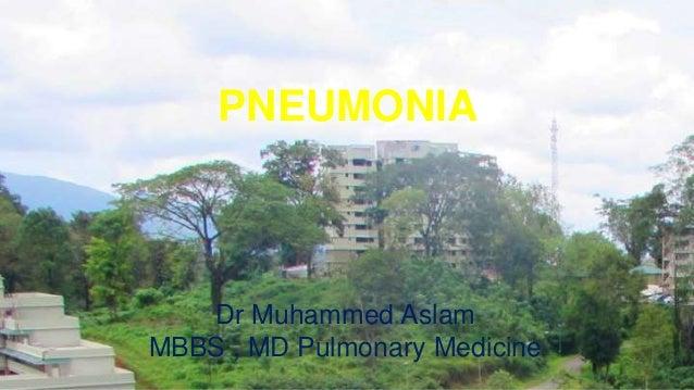 PNEUMONIA Dr Muhammed Aslam MBBS , MD Pulmonary Medicine