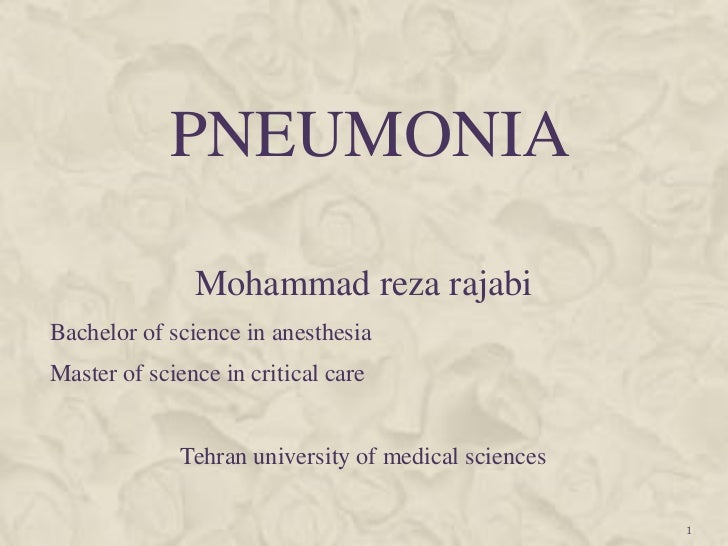 PNEUMONIA               Mohammad reza rajabiBachelor of science in anesthesiaMaster of science in critical care           ...