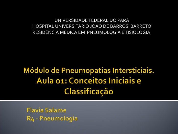 UNIVERSIDADE FEDERAL DO PARÁHOSPITAL UNIVERSITÁRIO JOÃO DE BARROS BARRETORESIDÊNCIA MÉDICA EM PNEUMOLOGIA E TISIOLOGIA