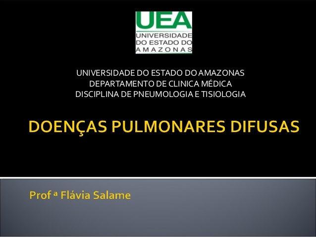 UNIVERSIDADE DO ESTADO DO AMAZONAS DEPARTAMENTO DE CLINICA MÉDICA DISCIPLINA DE PNEUMOLOGIA ETISIOLOGIA