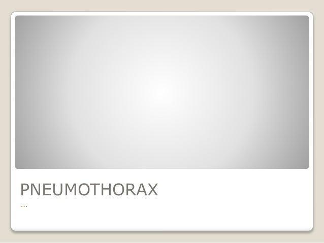 PNEUMOTHORAX …
