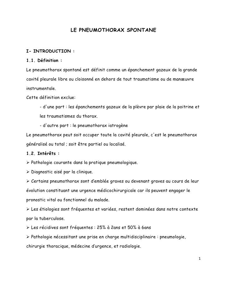 LE PNEUMOTHORAX SPONTANEI- INTRODUCTION :1.1. Définition :Le pneumothorax spontané est définit comme un épanchement gazeux...