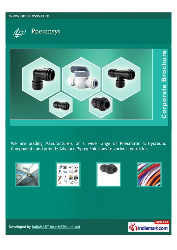We are leading Manufacturers of a wide range of Pneumatic & HydraulicComponents and provide Advance Piping Solutions to va...