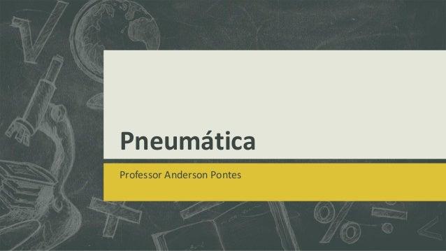 Pneumática Professor Anderson Pontes