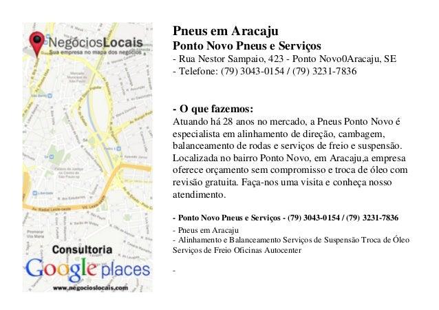Pneus em AracajuPonto Novo Pneus e Serviços- Rua Nestor Sampaio, 423 - Ponto Novo0Aracaju, SE- Telefone: (79) 3043-0154 / ...