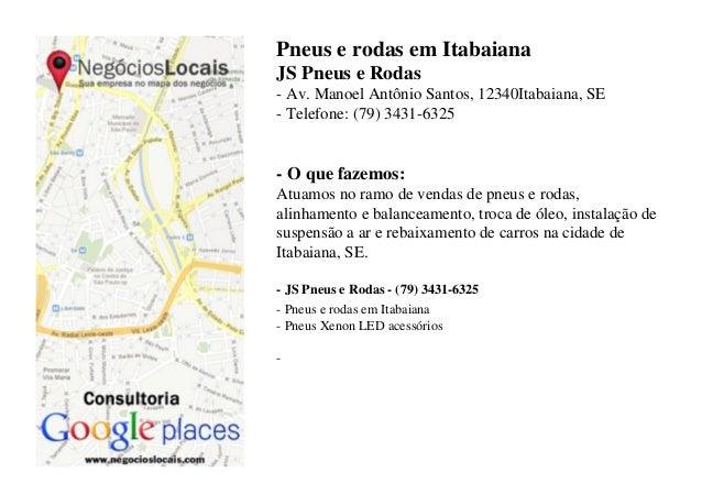 Pneus e rodas em Itabaiana JS Pneus e Rodas - Av. Manoel Antônio Santos, 12340Itabaiana, SE - Telefone: (79) 3431-6325  - ...