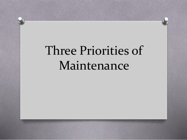 Three Priorities of Maintenance