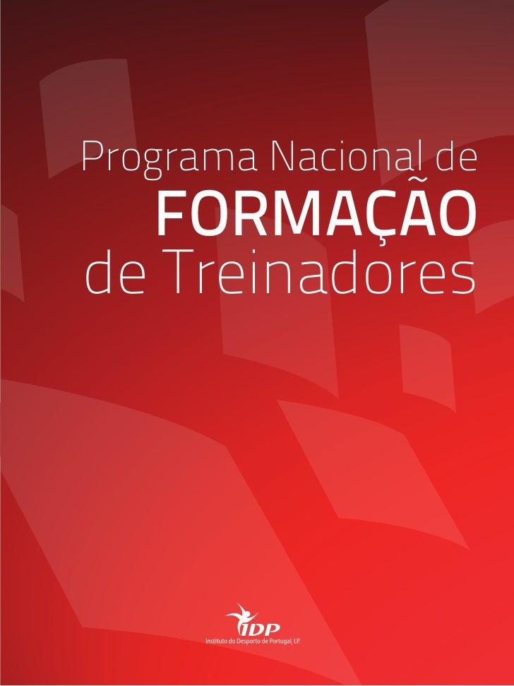 Programa Nacional de  FORMAÇÃOde Treinadores
