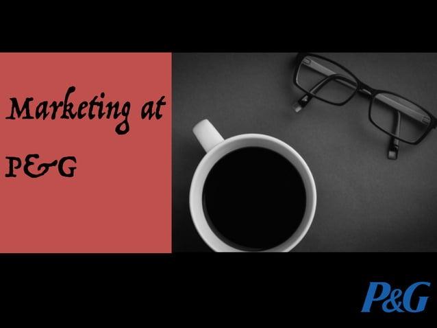 HARVARD BUSINESS SCHOOL CASE Marketing at P&G
