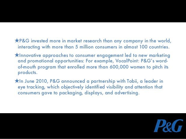 ★P&G invested more in market research than any company in the world, interacting with more than 5 million consumers in alm...