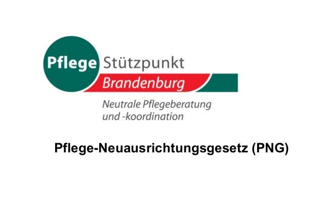 Pflege-Neuausrichtungsgesetz (PNG)