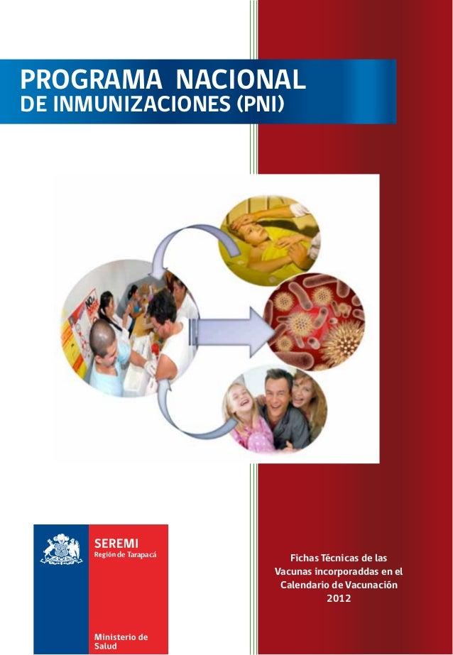 PROGRAMA NACIONAL DE INMUNIZACIONES (PNI) Fichas Técnicas de las Vacunas incorporaddas en el Calendario de Vacunación 2012...