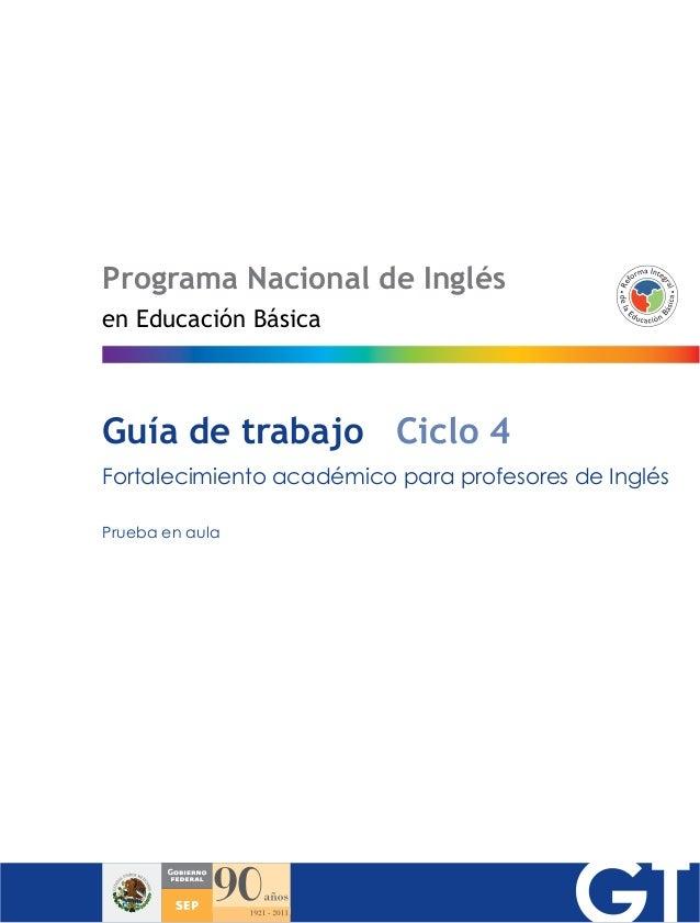 Programa Nacional de Inglés Guía de trabajo Ciclo 4 Fortalecimiento académico para profesores de Inglés Prueba en aula en ...