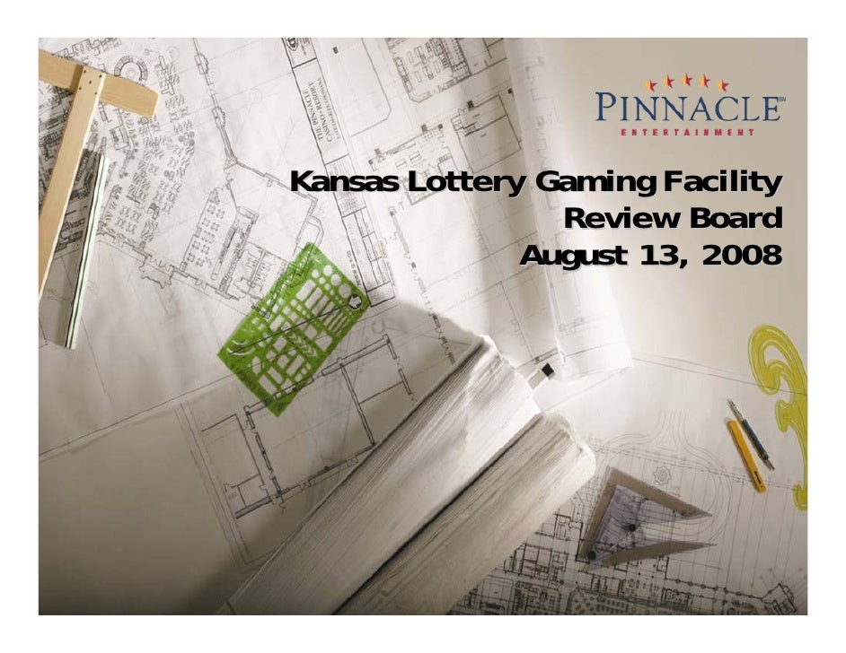 Kansas Lottery Gaming Facility                 Review Board               August 13, 2008