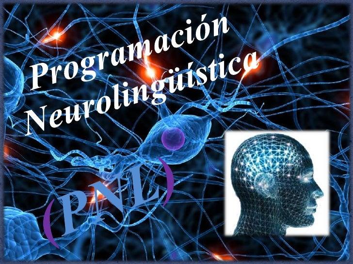 Programación Neurolingüística <br />(PNL)<br />