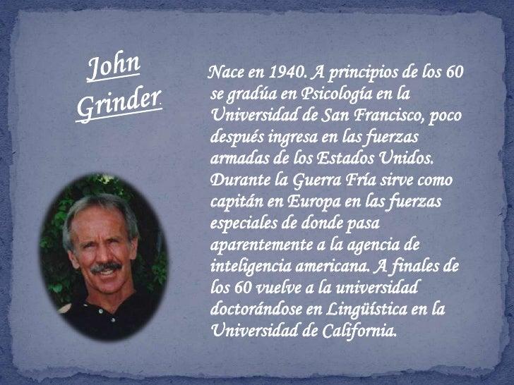 Nace en 1940. A principios de los 60 se gradúa en Psicología en la Universidad de San Francisco, poco después ingresa en l...