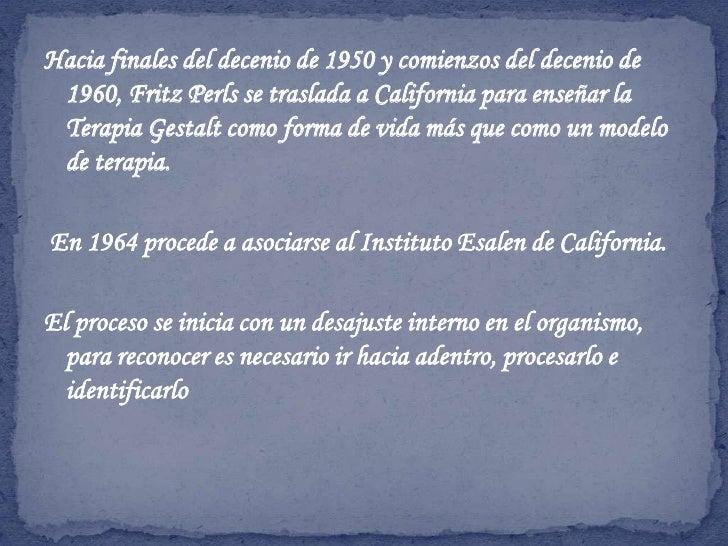 Friedrich Salomon Perls<br />   8 de julio de 1893 Berlín, Alemania, médico neuropsiquiatra y psicoanalista, fue el creado...