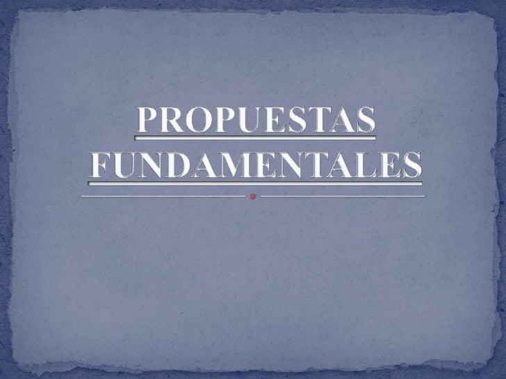 PROPUESTAS FUNDAMENTALES<br />(PNL)<br />