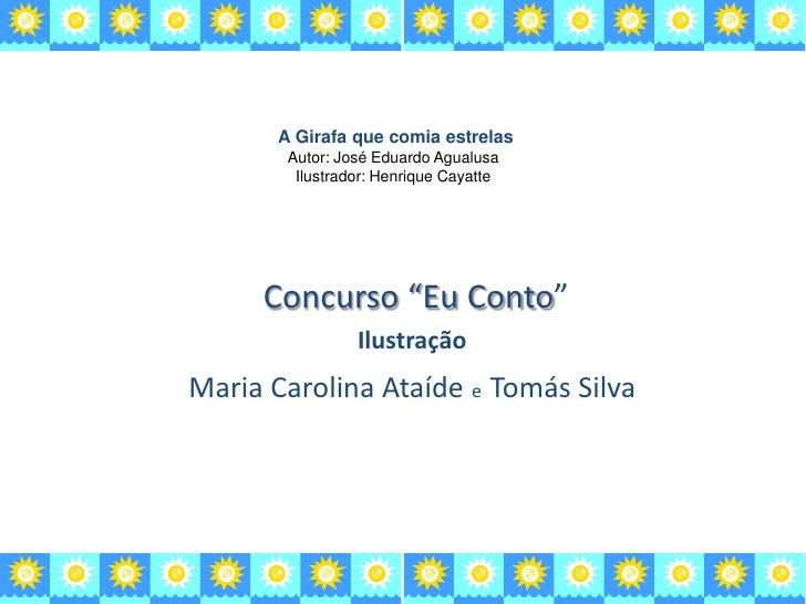 """A Girafa que comia estrelas        Autor: José Eduardo Agualusa         Ilustrador: Henrique Cayatte     Concurso """"Eu Cont..."""