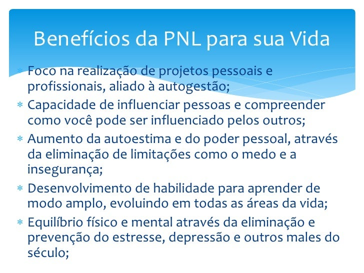 Benefícios da PNL para sua Vida Foco na realização de projetos pessoais e  profissionais, aliado à autogestão; Capacidad...