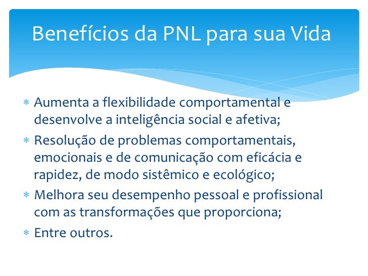 Benefícios da PNL para sua Vida Aumenta a flexibilidade comportamental e  desenvolve a inteligência social e afetiva; Re...