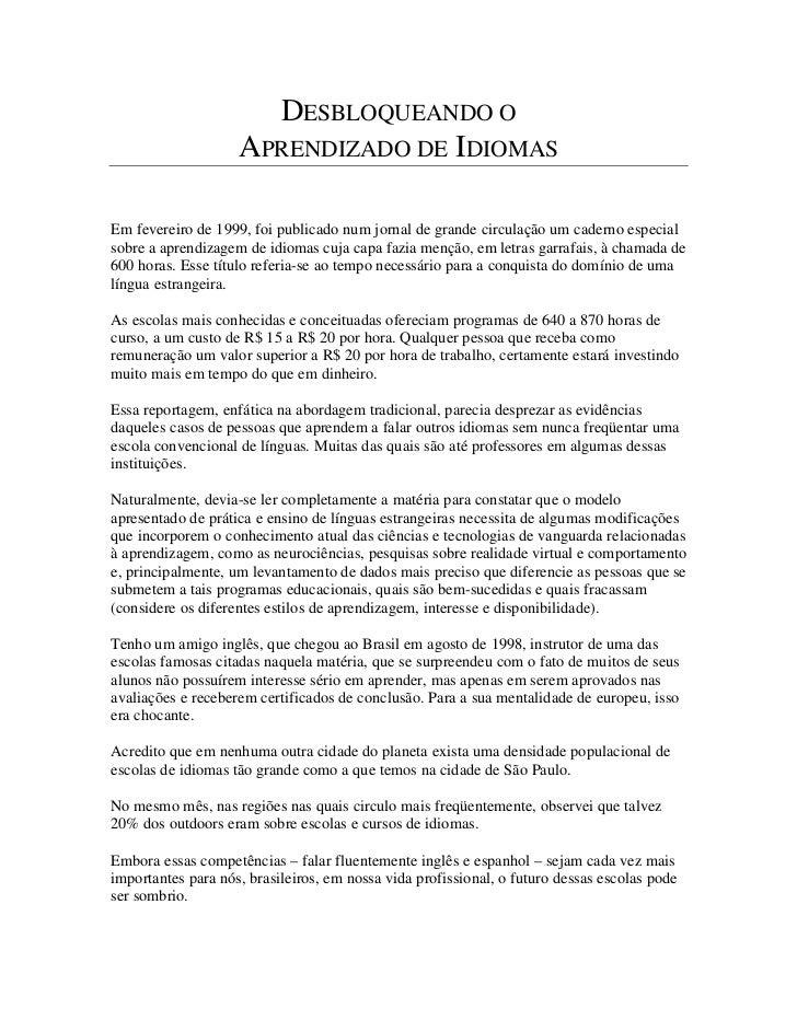 DESBLOQUEANDO O                    APRENDIZADO DE IDIOMASEm fevereiro de 1999, foi publicado num jornal de grande circulaç...