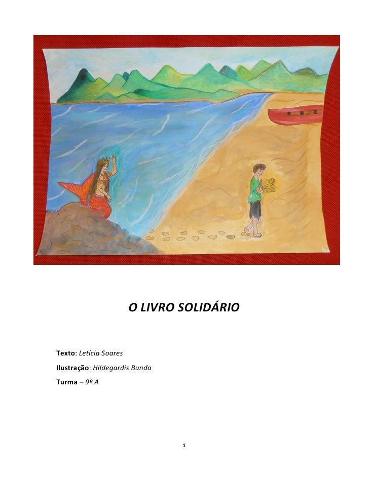 O LIVRO SOLIDÁRIOTexto: Letícia SoaresIlustração: Hildegardis BundaTurma 9º A                                1