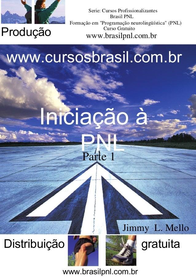 """Serie: Cursos Profissionalizantes Formação em """"Programação neurolingüística"""" (PNL) Brasil PNL Curso Gratuito www.brasilpnl..."""