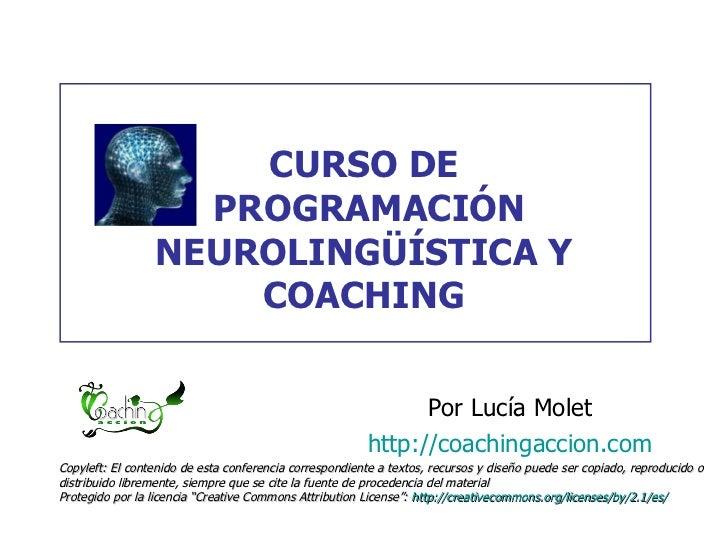 CURSO DE                    PROGRAMACIÓN                  NEUROLINGÜÍSTICA Y                      COACHING                ...