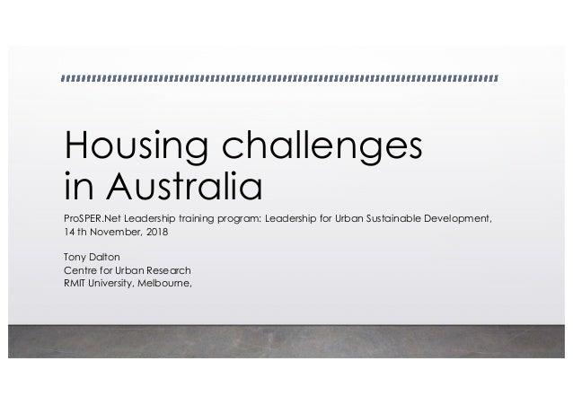 Housing challenges in Australia ProSPER.Net Leadership training program: Leadership for Urban Sustainable Development, 14 ...