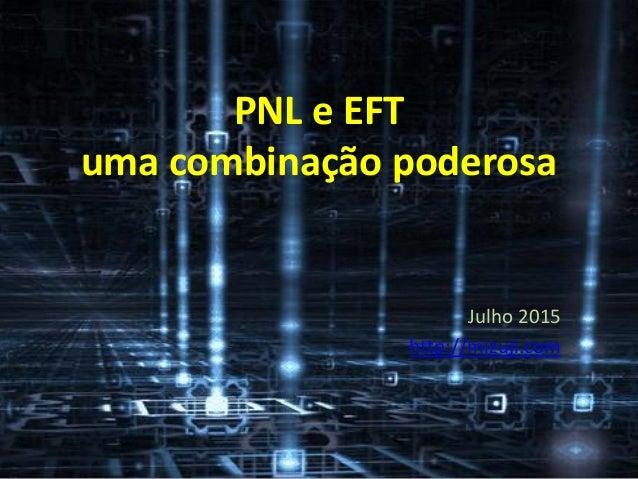 PNL e EFT uma combinação poderosa Julho 2015 http://mizuji.com