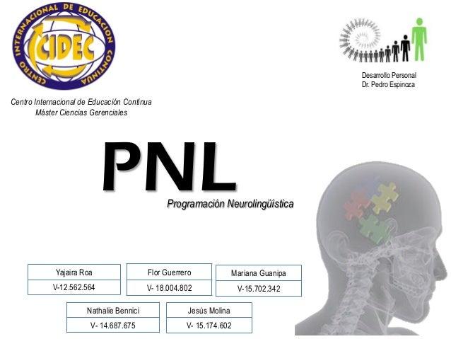 Desarrollo Personal Dr. Pedro Espinoza  Centro Internacional de Educación Continua Máster Ciencias Gerenciales  PNL  Progr...