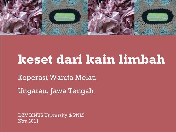 keset dari kain limbah Koperasi Wanita Melati Ungaran, Jawa Tengah DKV BINUS University & PNM Nov 2011