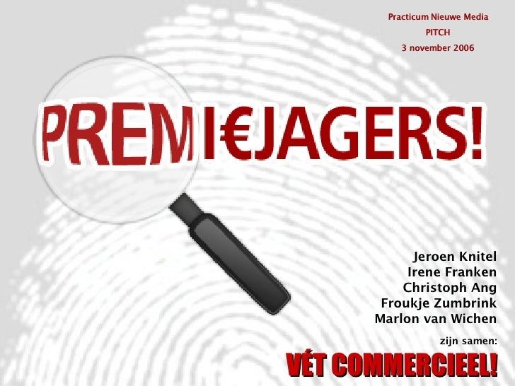 <ul><li>Jeroen Knitel </li></ul><ul><li>Irene Franken </li></ul><ul><li>Christoph Ang </li></ul><ul><li>Froukje Zumbrink <...