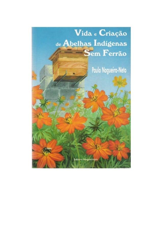 Contra-capa: Vida e Criação de Abelhas Indígenas Sem Ferrão Atrás destas páginas, mostro como vive um povo. São os membros...