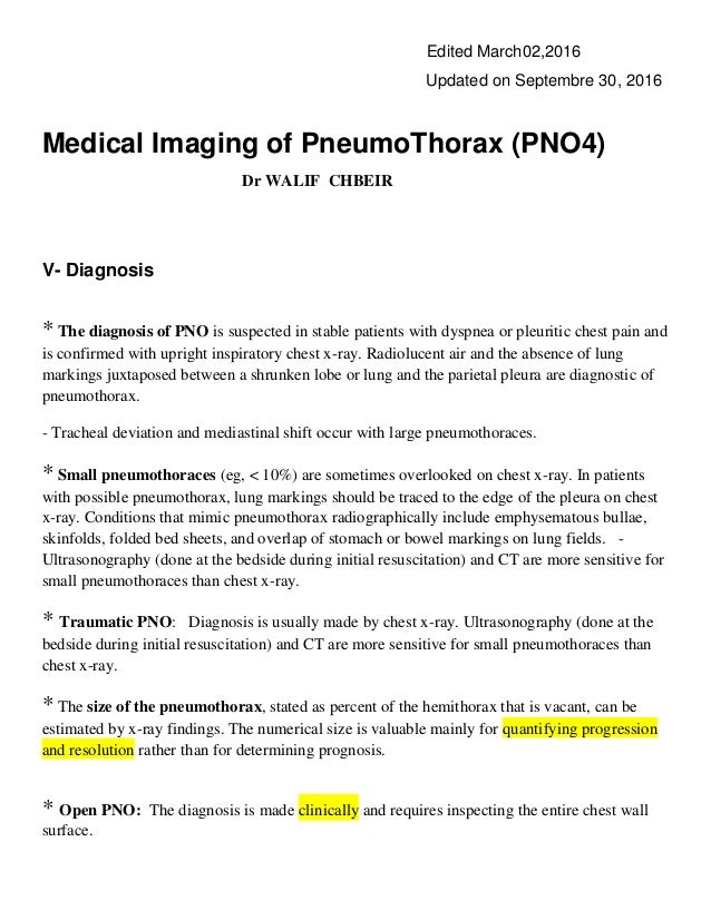 Edited March02,2016 Updated on Septembre 30, 2016 Medical Imaging of PneumoThorax (PNO4) Dr WALIF CHBEIR V- Diagnosis * Th...