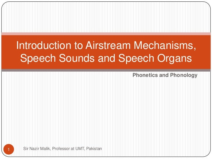 Introduction to Airstream Mechanisms,     Speech Sounds and Speech Organs                                                 ...