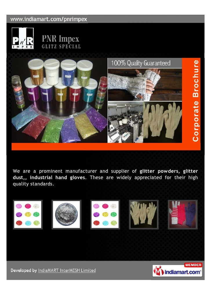We are a prominent manufacturer and supplier of glitter powders, glitterdust,, industrial hand gloves. These are widely ap...