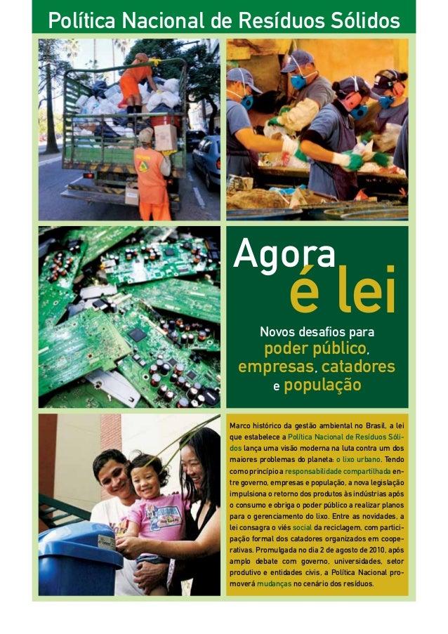 Política Nacional de Resíduos Sólidos Marco histórico da gestão ambiental no Brasil, a lei que estabelece a Política Nacio...