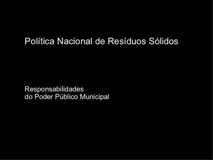 Política Nacional de Resíduos SólidosResponsabilidadesdo Poder Público Municipal