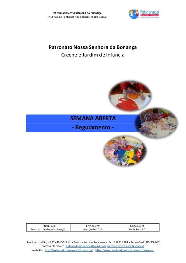 PATRONATO NOSSA SENHORA DA BONANÇA Instituição Particular de Solidariedade Social Rua JoaquimFão, n.º 27 4910-517 Vila Pr...
