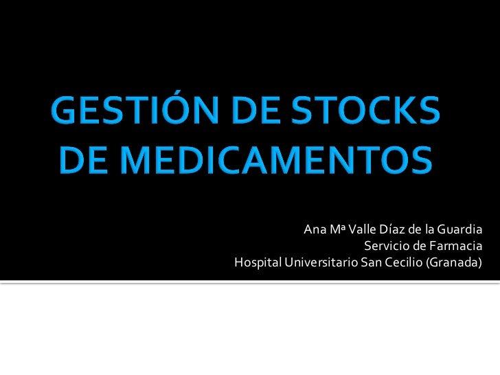 Ana Mª Valle Díaz de la Guardia                               Servicio de Farmacia Hospital Universi...